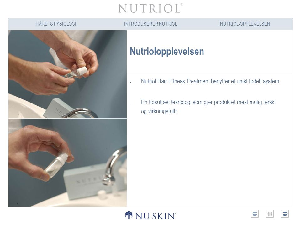 Nutriolopplevelsen Nutriol Hair Fitness Treatment benytter et unikt todelt system.