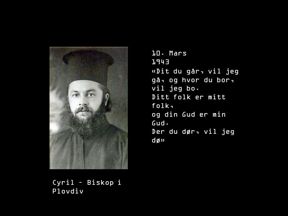 10. Mars 1943 «Dit du går, vil jeg gå, og hvor du bor, vil jeg bo. Ditt folk er mitt folk, og din Gud er min Gud.