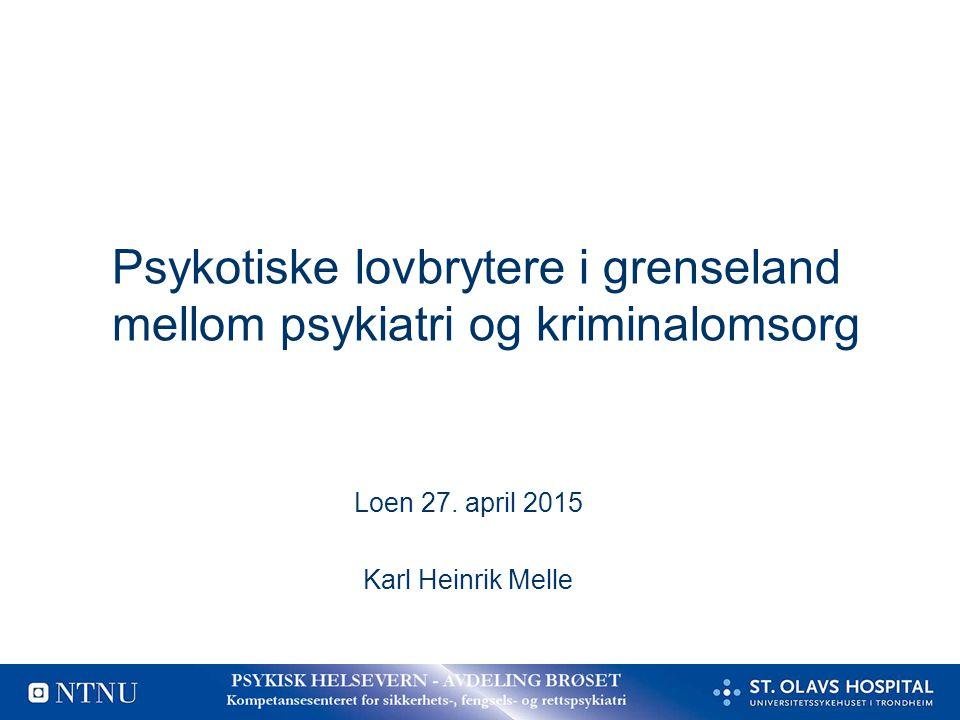 Psykotiske lovbrytere i grenseland mellom psykiatri og kriminalomsorg