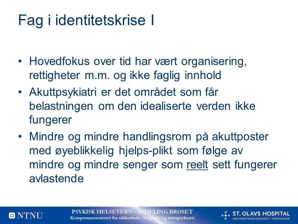 Fag i identitetskrise I