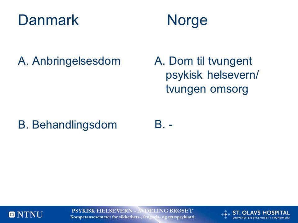 Danmark Norge Anbringelsesdom er ikke B. Behandlingsdom