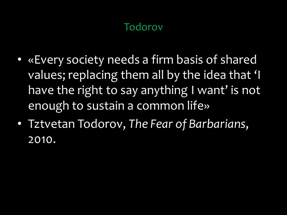 Tztvetan Todorov, The Fear of Barbarians, 2010.