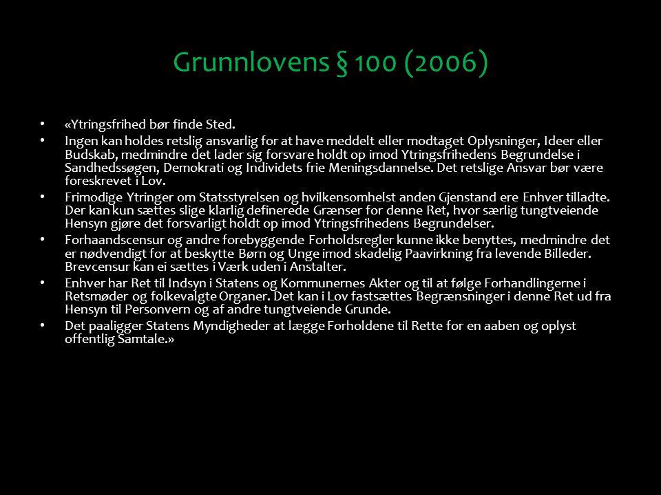 Grunnlovens § 100 (2006) «Ytringsfrihed bør finde Sted.