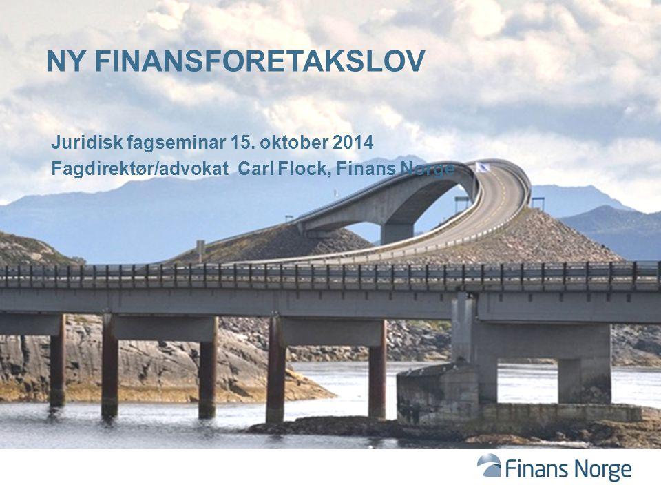 Ny finansforetakslov Juridisk fagseminar 15. oktober 2014