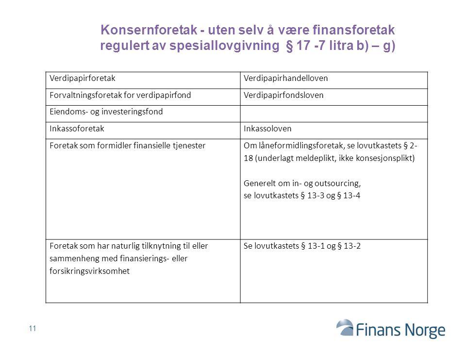 Konsernforetak - uten selv å være finansforetak regulert av spesiallovgivning § 17 -7 litra b) – g)
