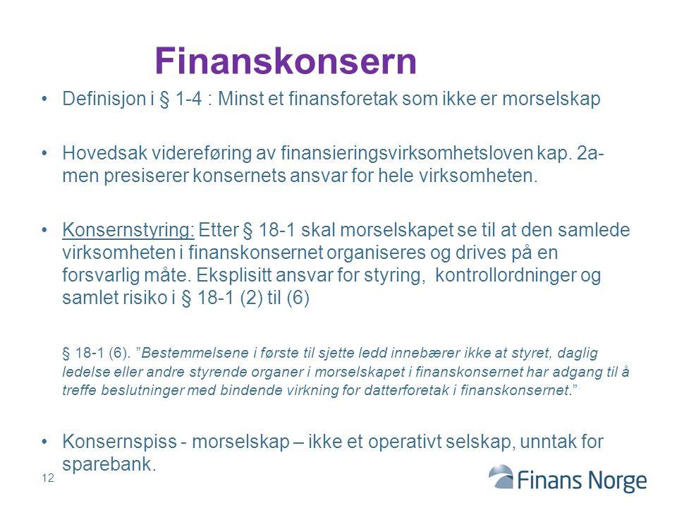 Finanskonsern Definisjon i § 1-4 : Minst et finansforetak som ikke er morselskap.