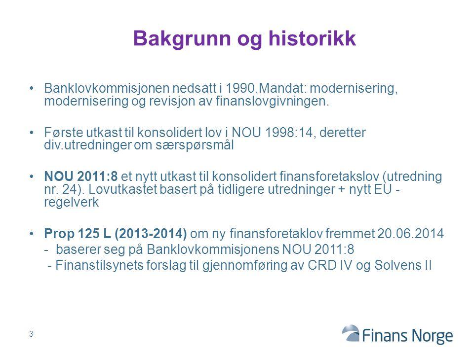Bakgrunn og historikk Banklovkommisjonen nedsatt i 1990.Mandat: modernisering, modernisering og revisjon av finanslovgivningen.