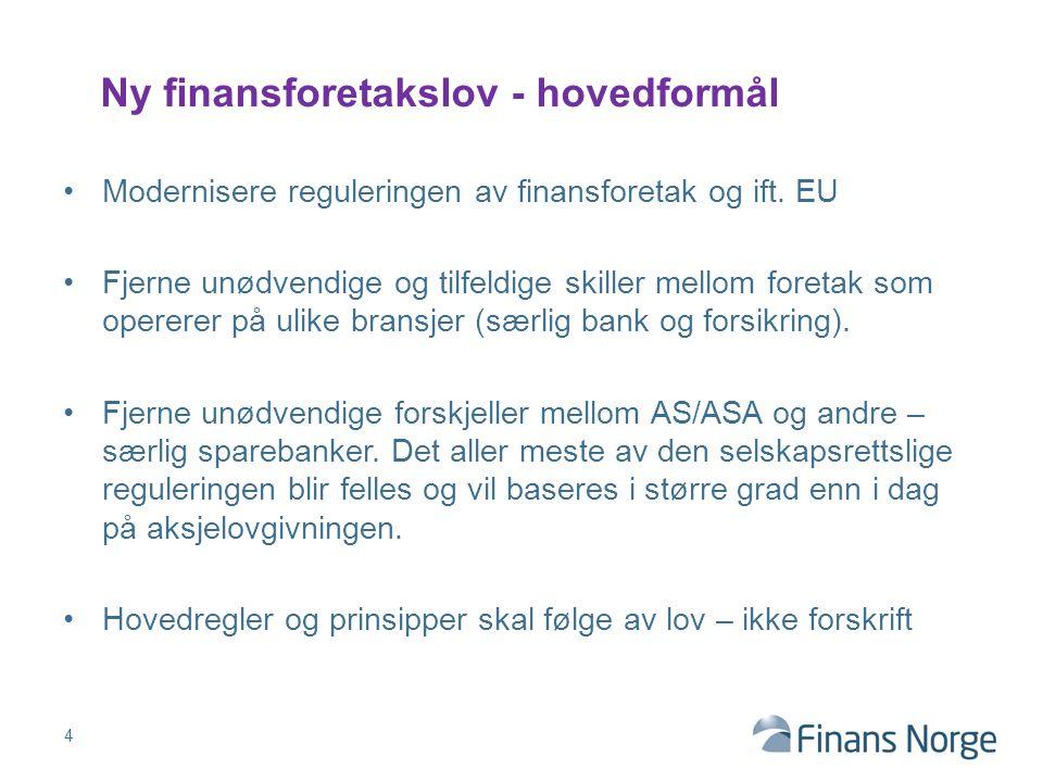 Ny finansforetakslov - hovedformål