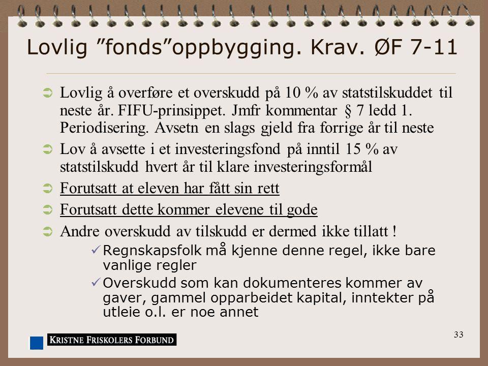 Lovlig fonds oppbygging. Krav. ØF 7-11