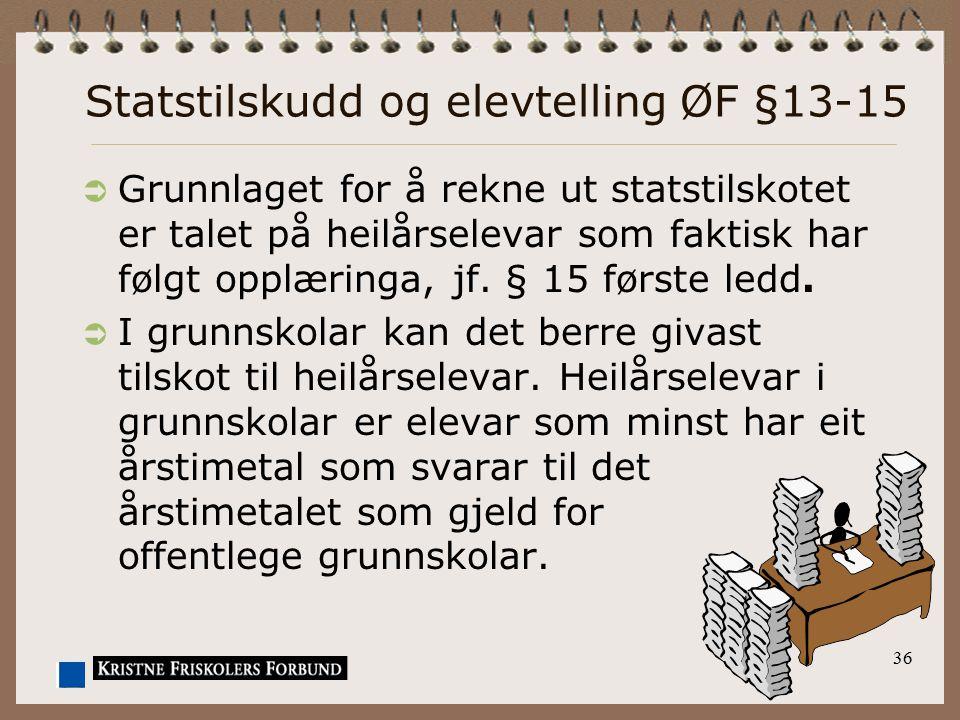 Statstilskudd og elevtelling ØF §13-15