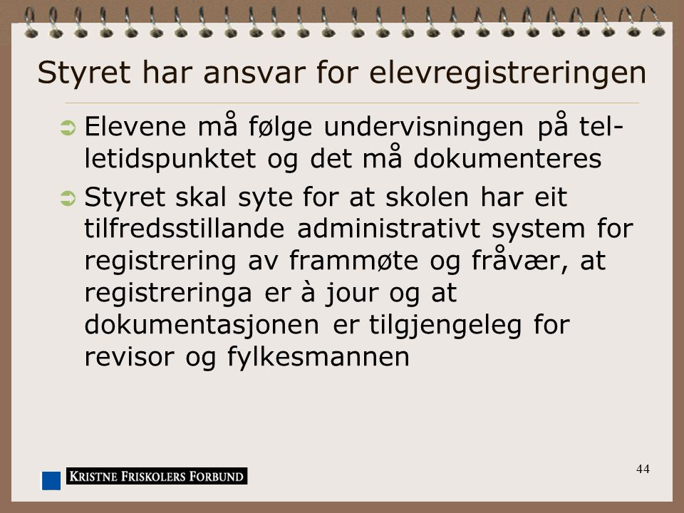 Styret har ansvar for elevregistreringen