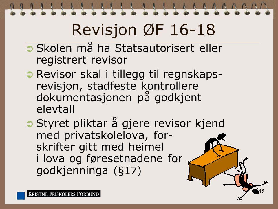 Revisjon ØF 16-18 Skolen må ha Statsautorisert eller registrert revisor.