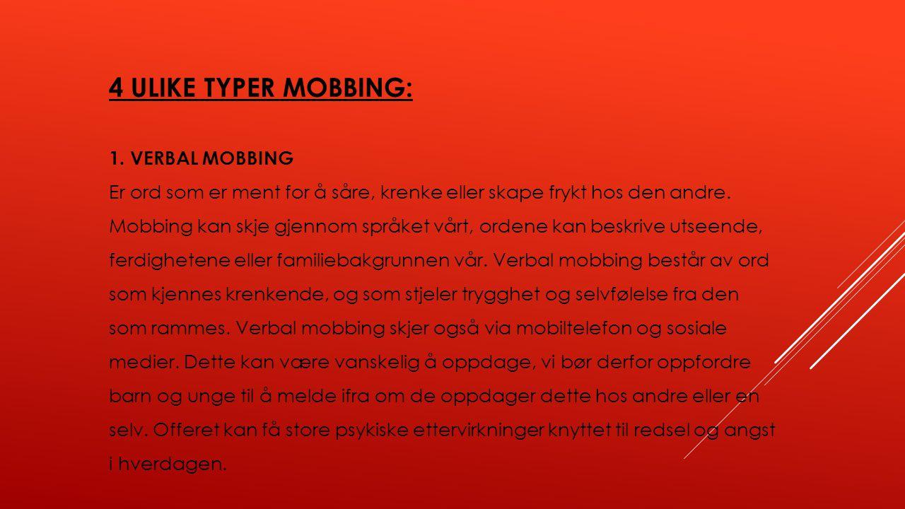 4 ULIKE TYPER MOBBING: 1. VERBAL MOBBING
