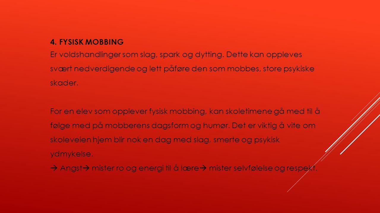 4. FYSISK MOBBING