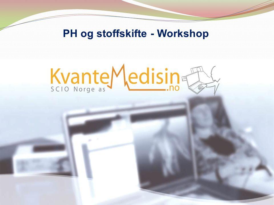 PH og stoffskifte - Workshop