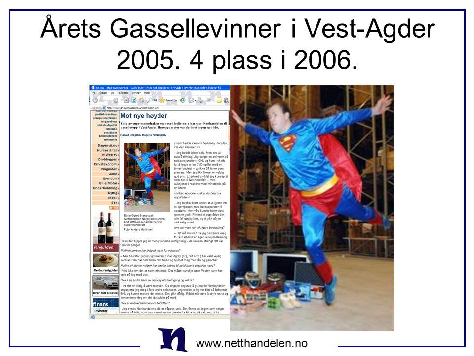 Årets Gassellevinner i Vest-Agder 2005. 4 plass i 2006.