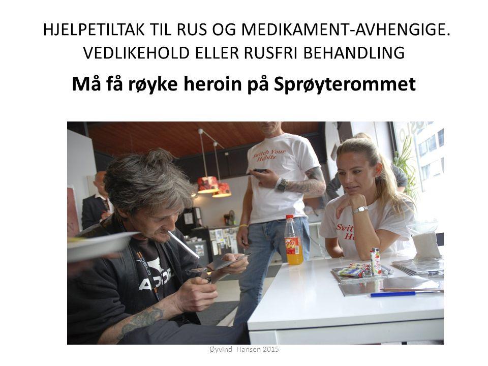 Må få røyke heroin på Sprøyterommet