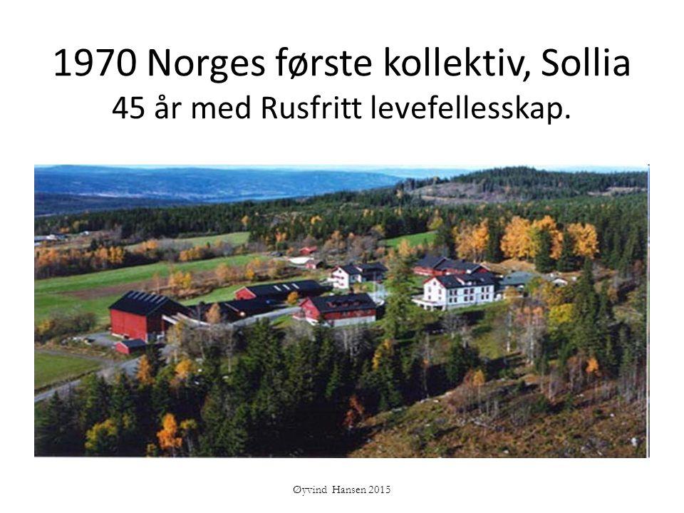 1970 Norges første kollektiv, Sollia 45 år med Rusfritt levefellesskap.