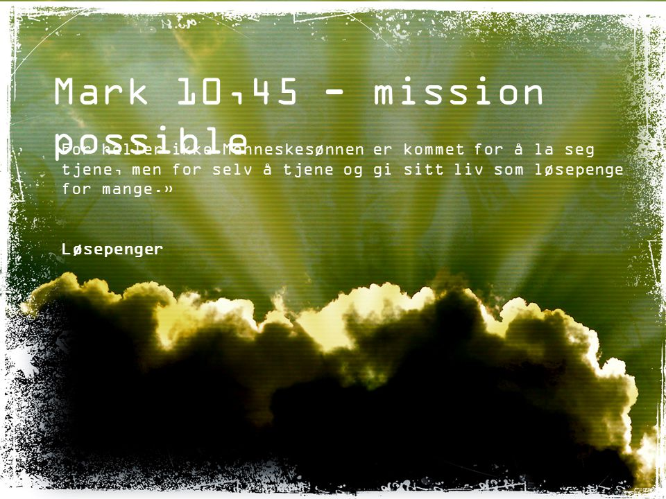 Mark 10,45 - mission possible