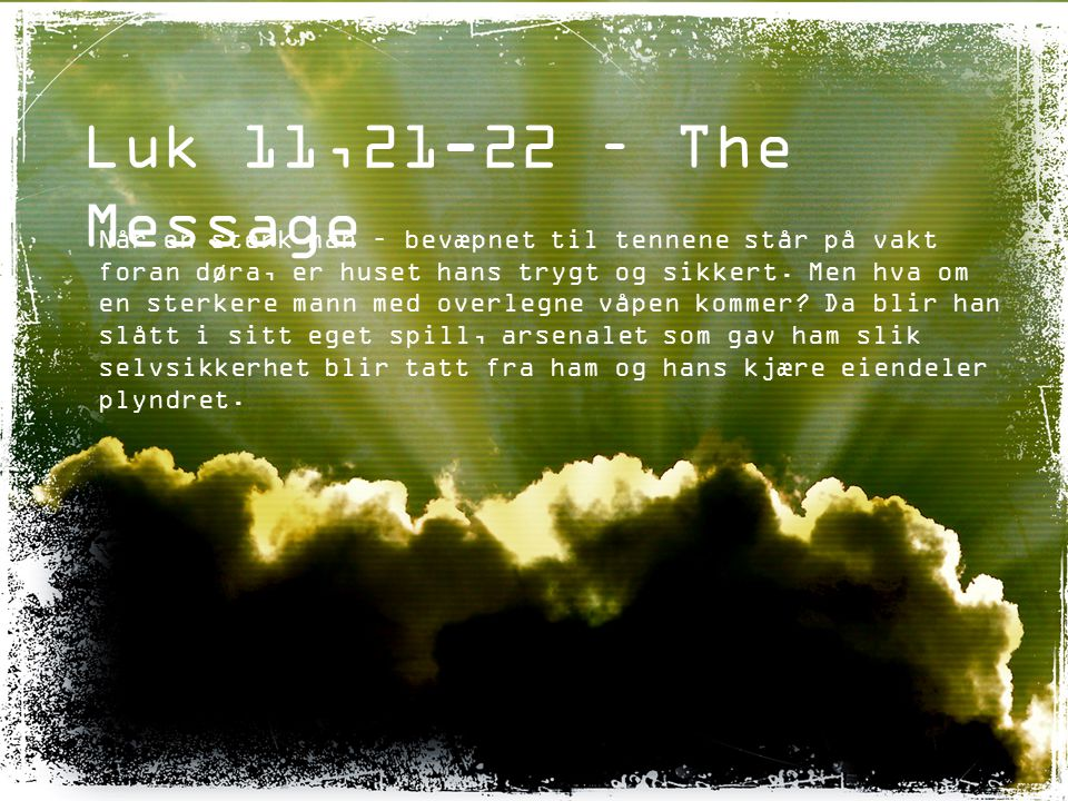 Luk 11,21-22 – The Message