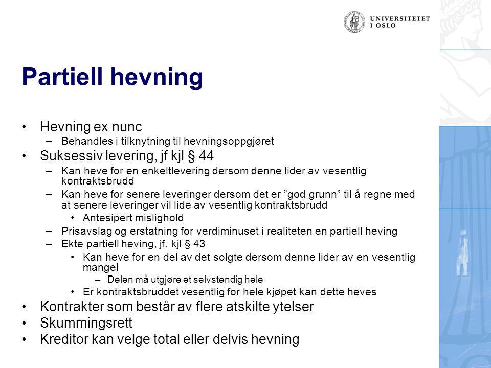 Partiell hevning Hevning ex nunc Suksessiv levering, jf kjl § 44