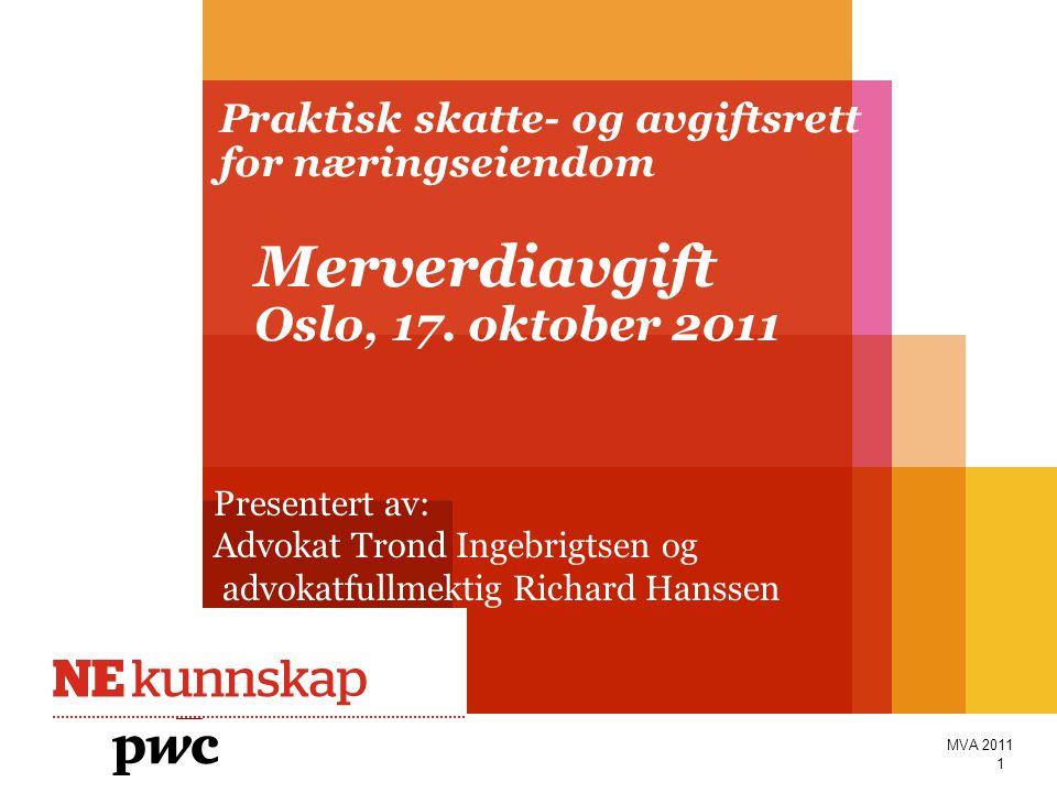 Praktisk skatte- og avgiftsrett for næringseiendom Merverdiavgift Oslo, 17. oktober 2011