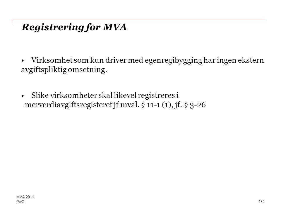 Registrering for MVA Virksomhet som kun driver med egenregibygging har ingen ekstern avgiftspliktig omsetning.