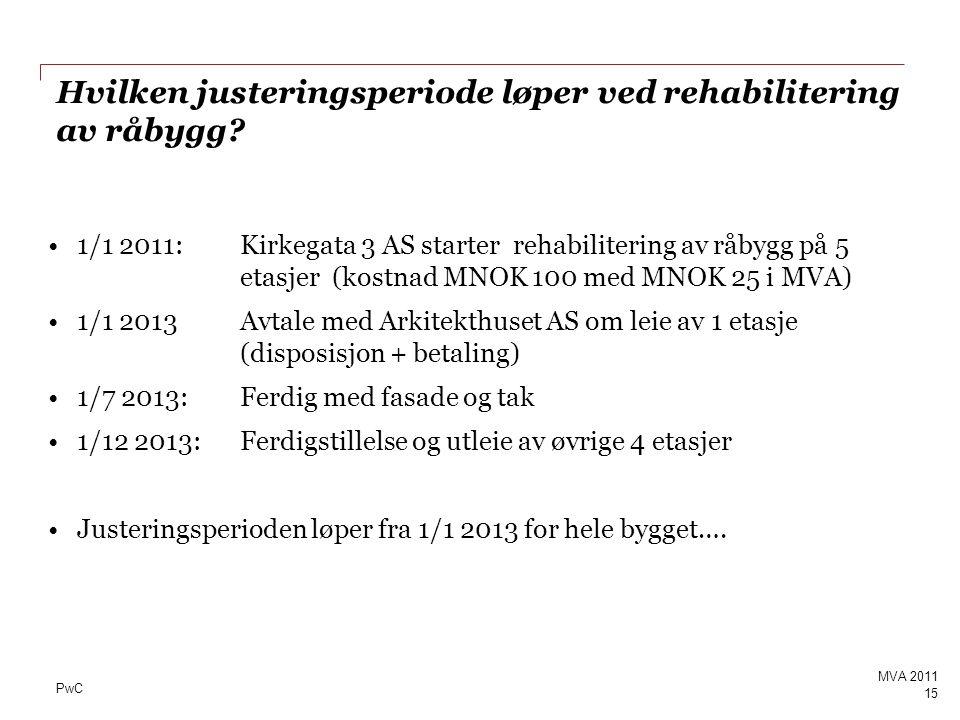 Hvilken justeringsperiode løper ved rehabilitering av råbygg