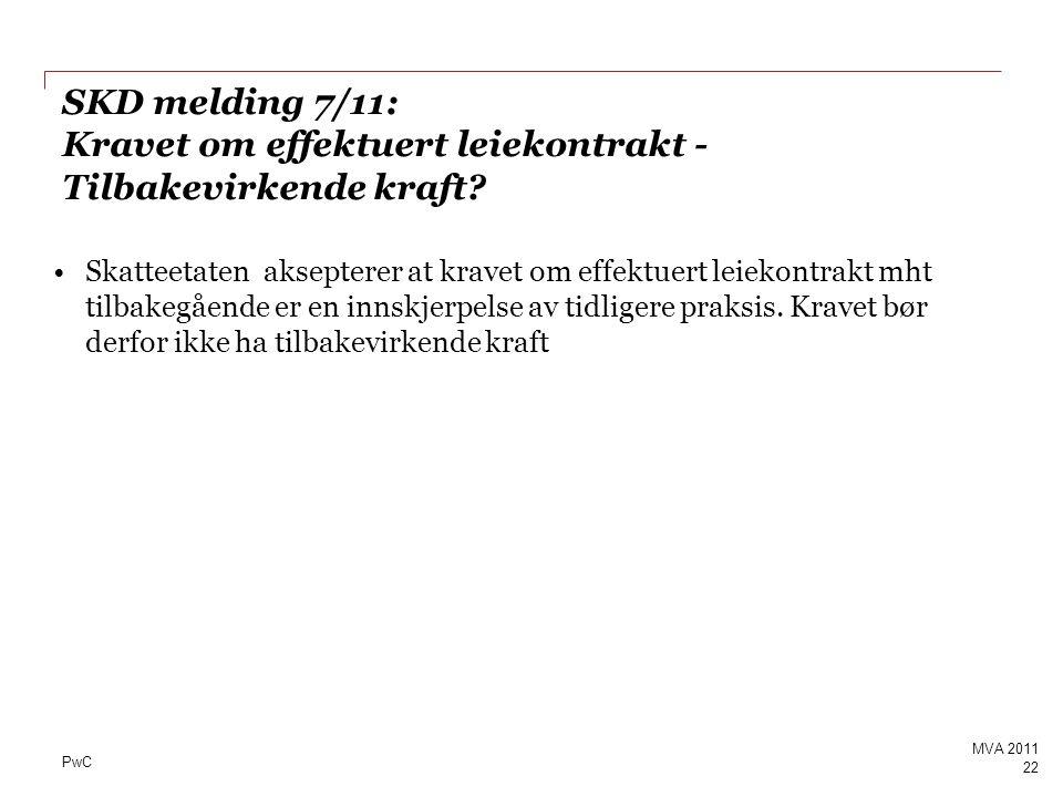 SKD melding 7/11: Kravet om effektuert leiekontrakt - Tilbakevirkende kraft