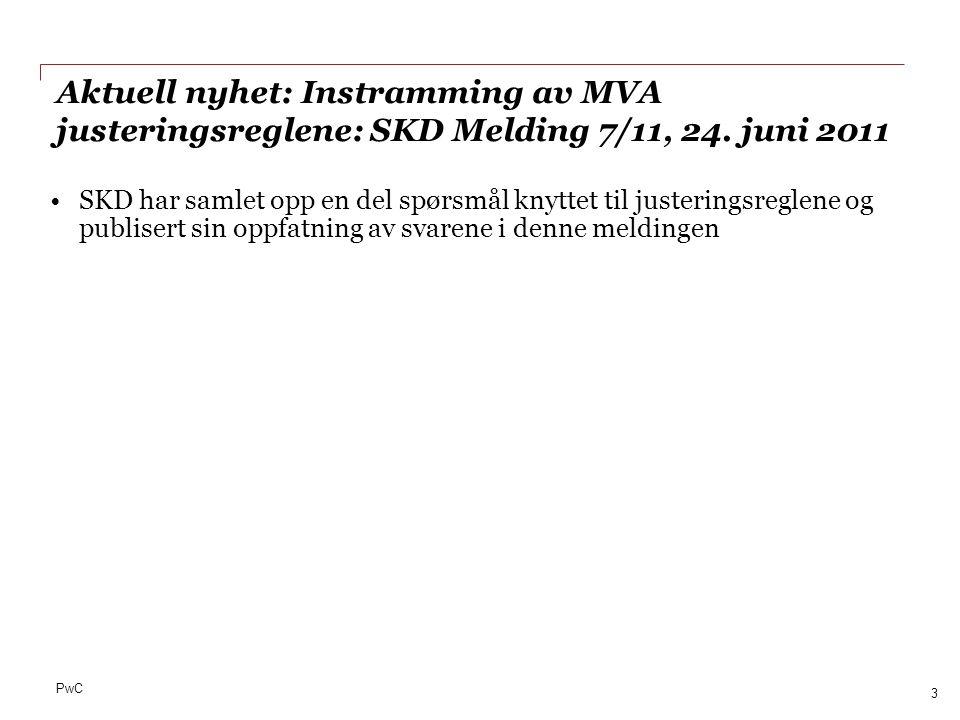 Aktuell nyhet: Instramming av MVA justeringsreglene: SKD Melding 7/11, 24. juni 2011