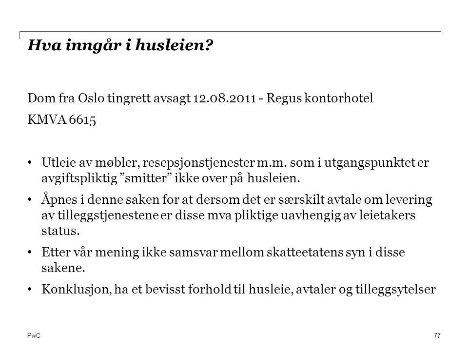 Hva inngår i husleien Dom fra Oslo tingrett avsagt 12.08.2011 - Regus kontorhotel. KMVA 6615.