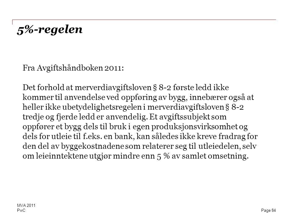 5%-regelen Fra Avgiftshåndboken 2011: