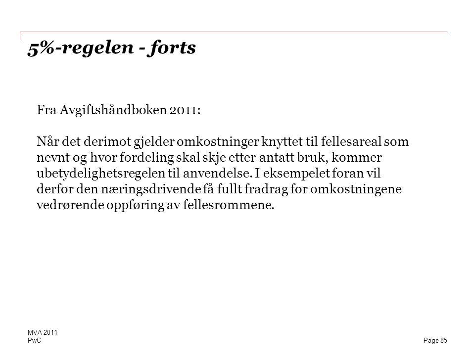 5%-regelen - forts Fra Avgiftshåndboken 2011: