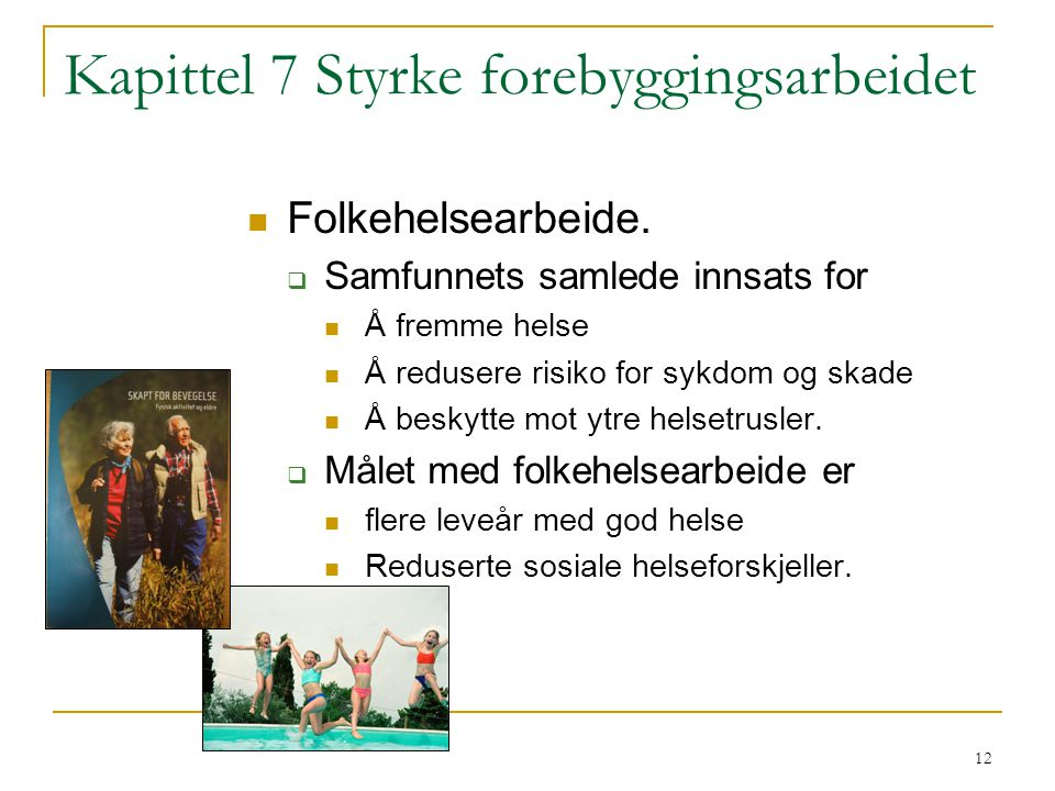 Kapittel 7 Styrke forebyggingsarbeidet