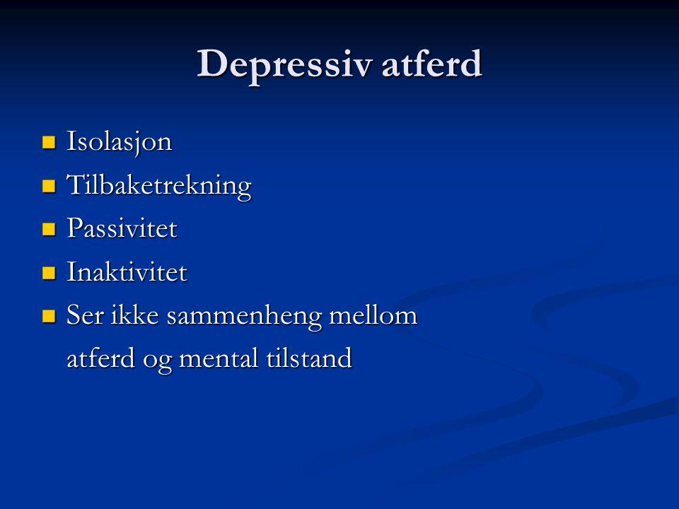 Depressiv atferd Isolasjon Tilbaketrekning Passivitet Inaktivitet