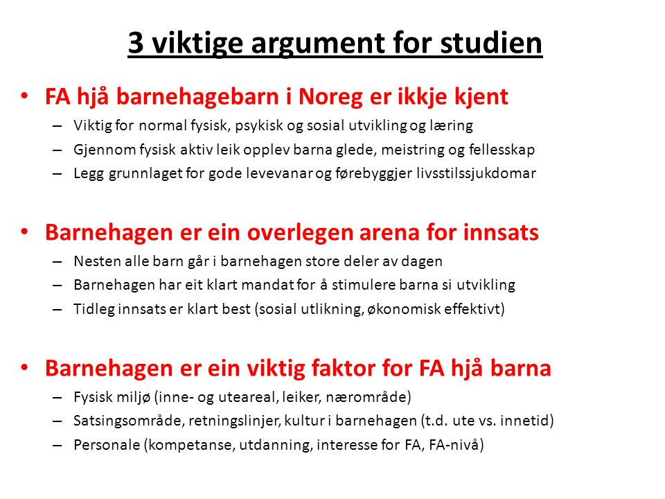 3 viktige argument for studien