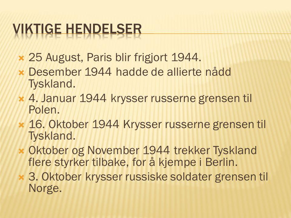 Viktige hendelser 25 August, Paris blir frigjort 1944.