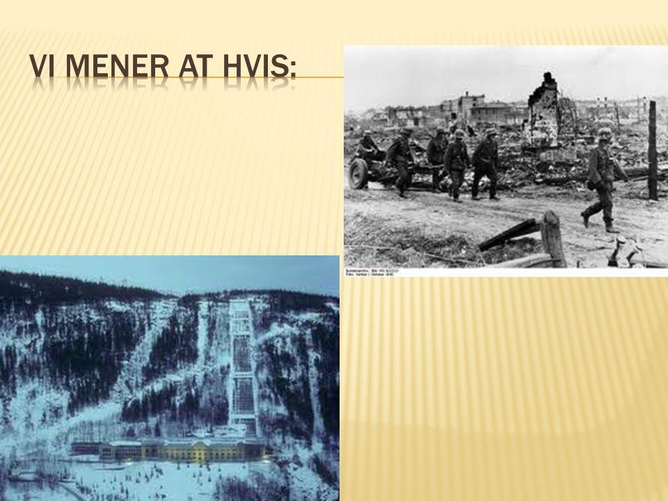 Vi mener at HVIS: