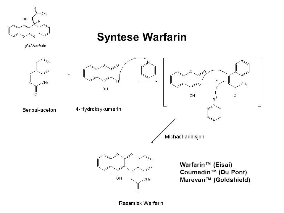 Syntese Warfarin Warfarin™ (Eisai) Coumadin™ (Du Pont)
