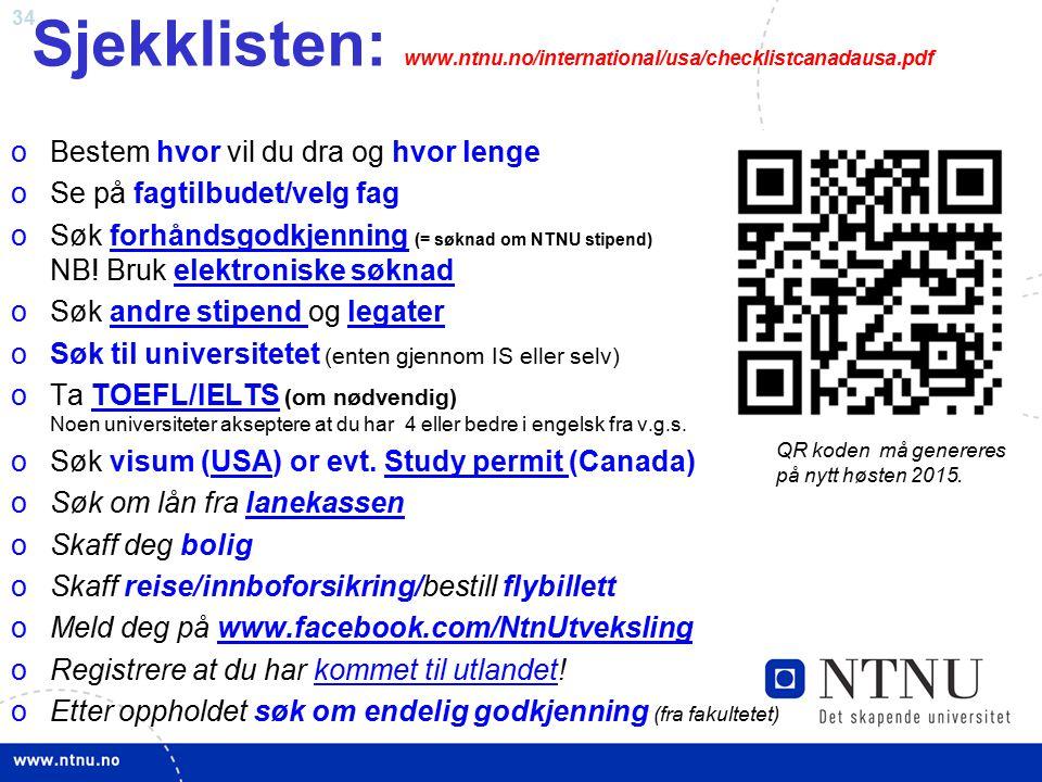 Sjekklisten: www.ntnu.no/international/usa/checklistcanadausa.pdf