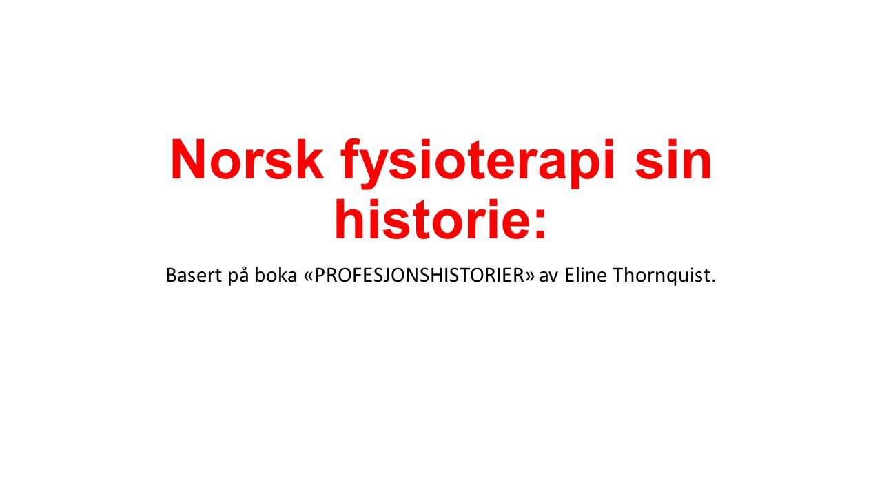 Norsk fysioterapi sin historie: