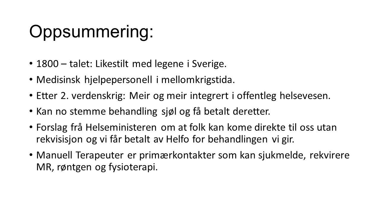 Oppsummering: 1800 – talet: Likestilt med legene i Sverige.