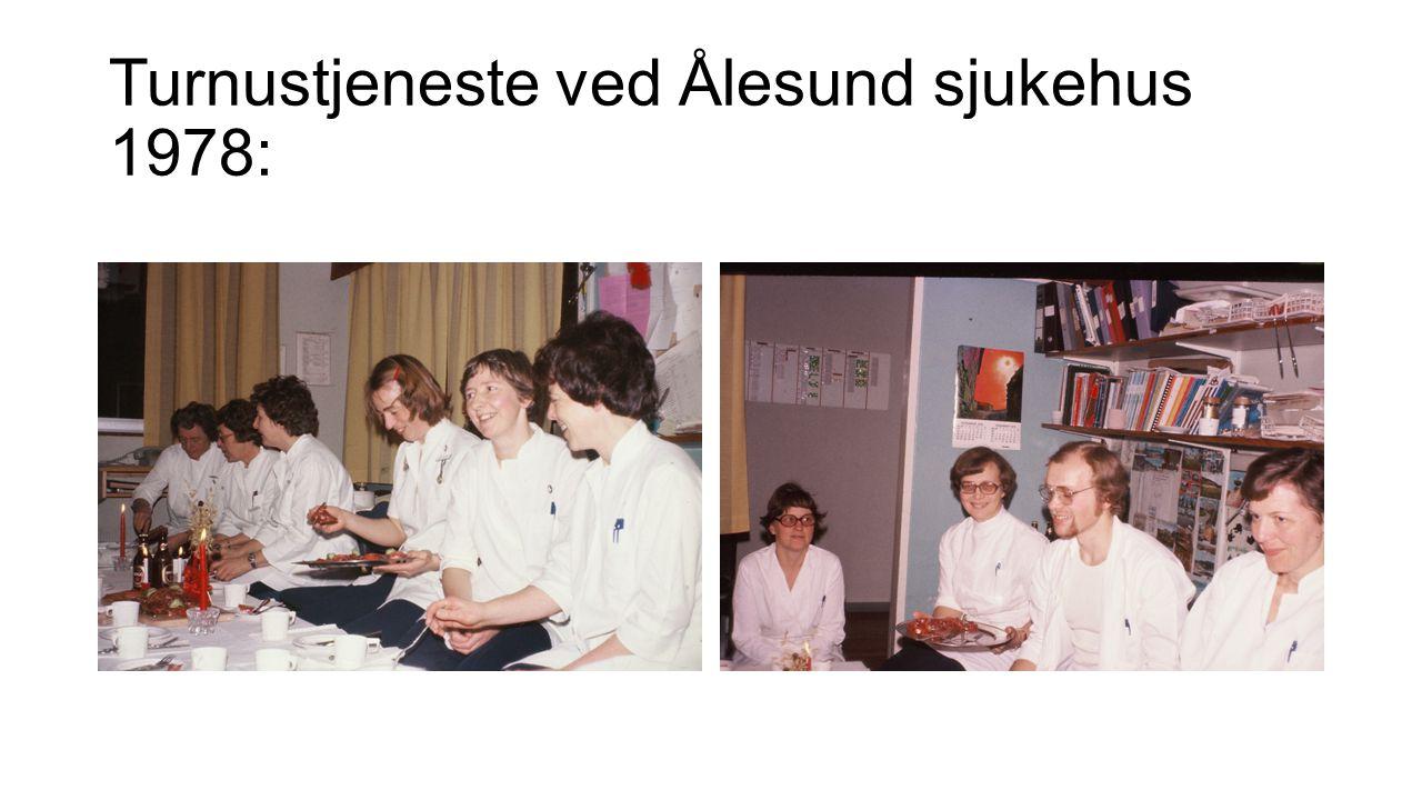 Turnustjeneste ved Ålesund sjukehus 1978: