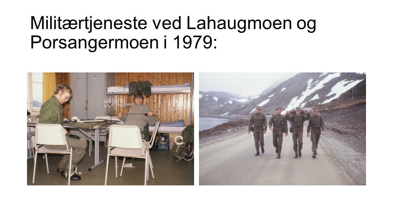 Militærtjeneste ved Lahaugmoen og Porsangermoen i 1979: