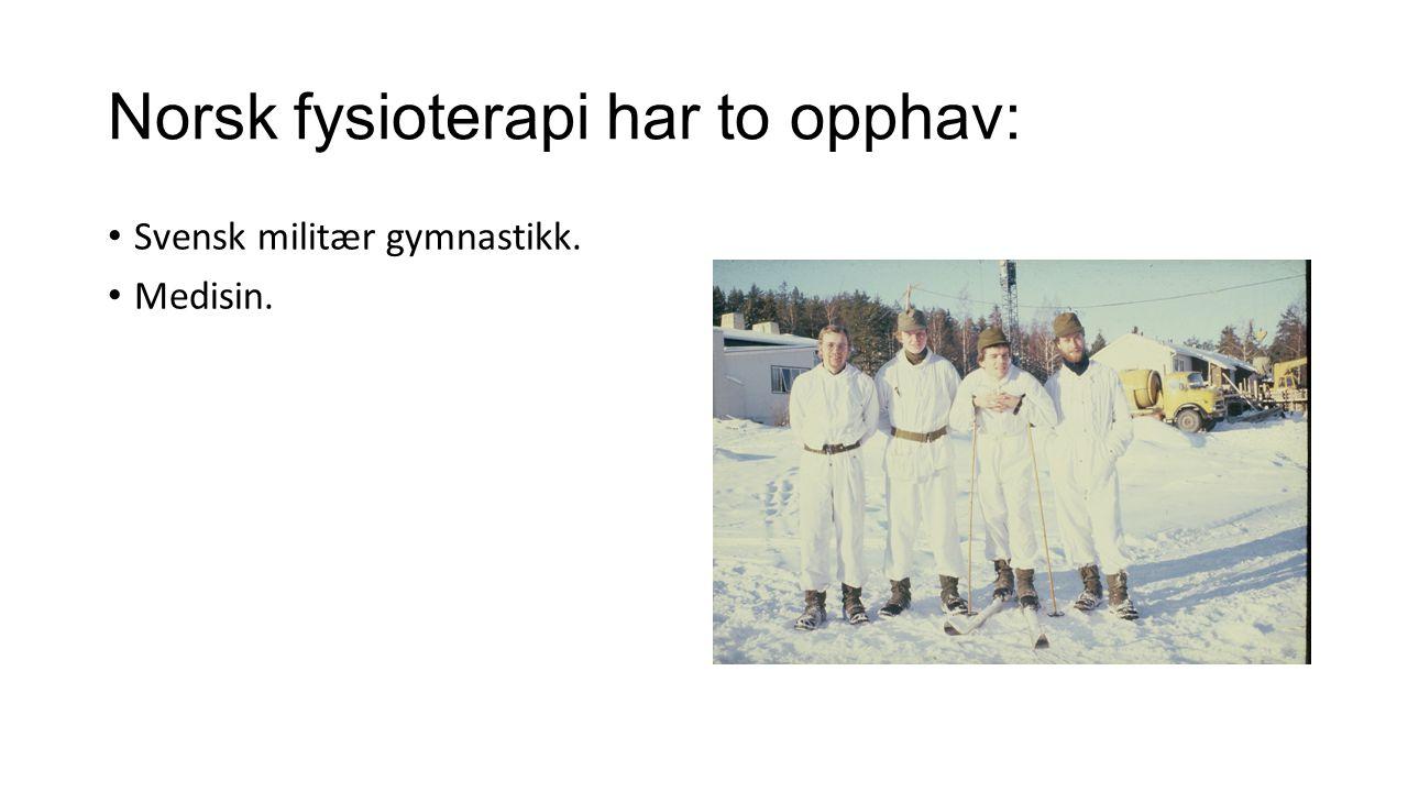 Norsk fysioterapi har to opphav: