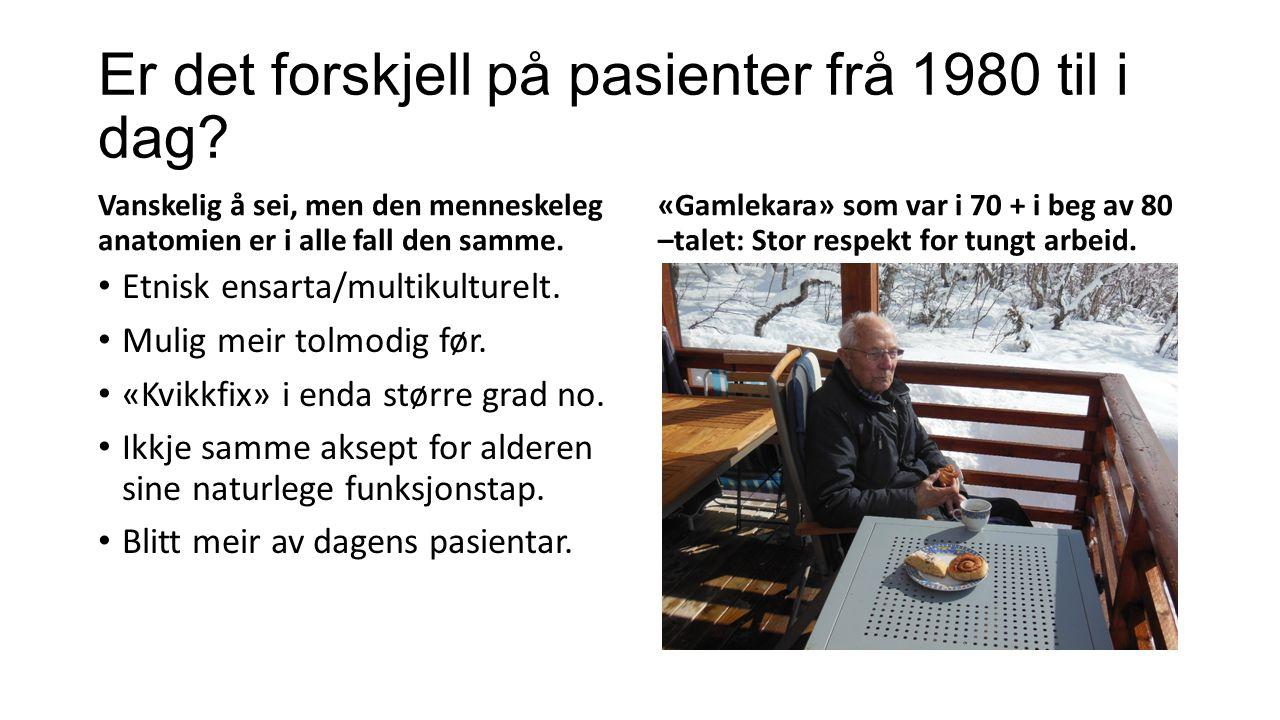 Er det forskjell på pasienter frå 1980 til i dag