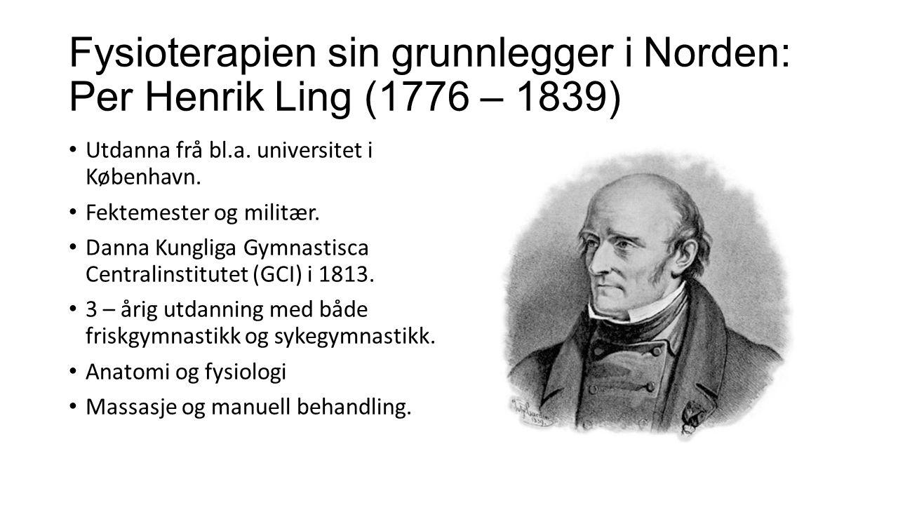 Fysioterapien sin grunnlegger i Norden: Per Henrik Ling (1776 – 1839)