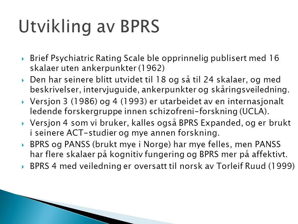 Utvikling av BPRS Brief Psychiatric Rating Scale ble opprinnelig publisert med 16 skalaer uten ankerpunkter (1962)