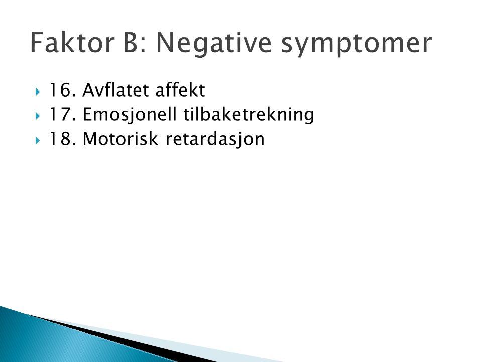 Faktor B: Negative symptomer