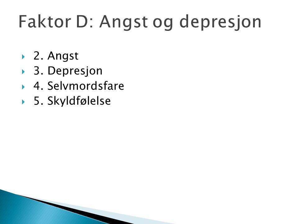 Faktor D: Angst og depresjon